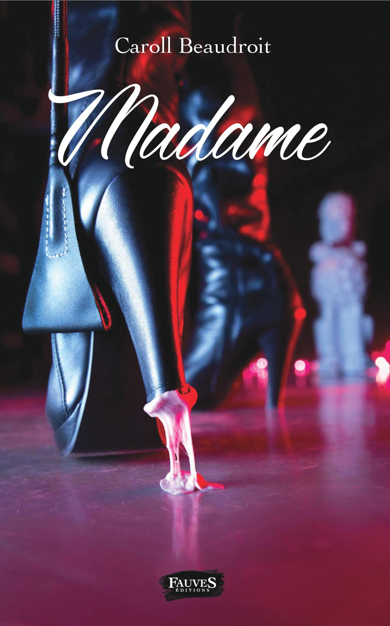 MADAME, Caroll Beaudroit - Comédie BDSM - livre, ebook, epub 3189a913f81